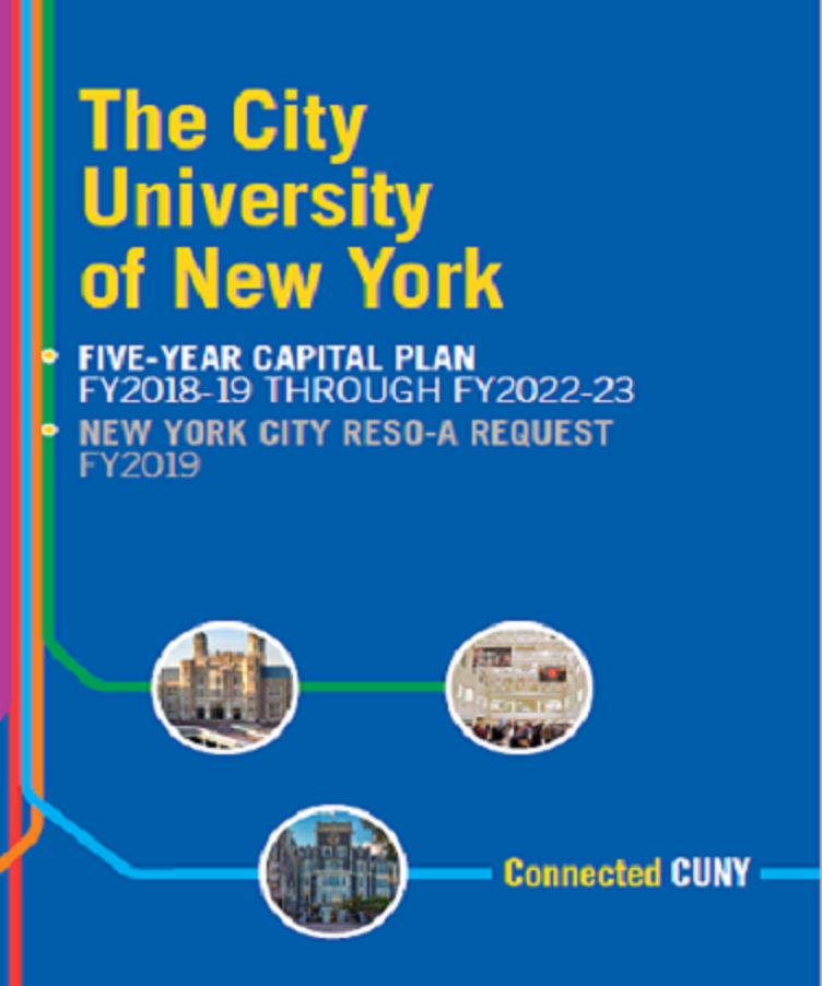 Cover of The City University of New York FIVE-YEAR CAPITAL PLAN: FY 2018-19 THROUGH FY 2022-23 NEW YORK CITY RESO-A REQUEST FY 2019