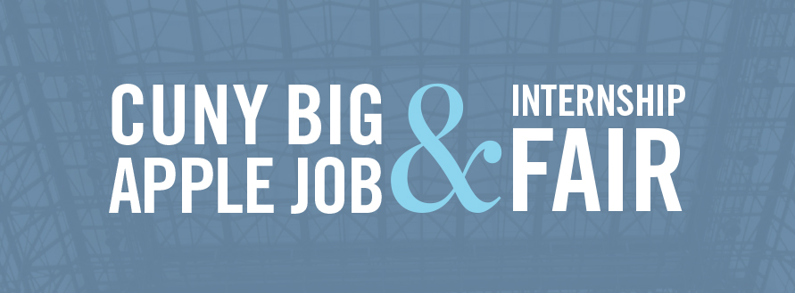 CUNY BIG APPLE JOB y INTERNSHIP FAIR banner