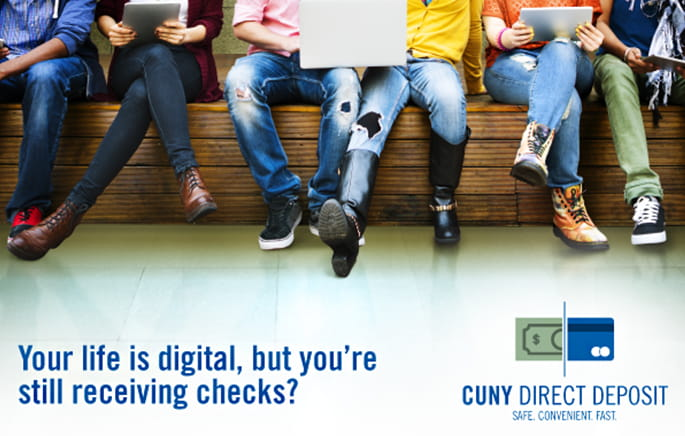 Your life is digital, but you're still receiving checks? CUNY Direct Deposit graphic