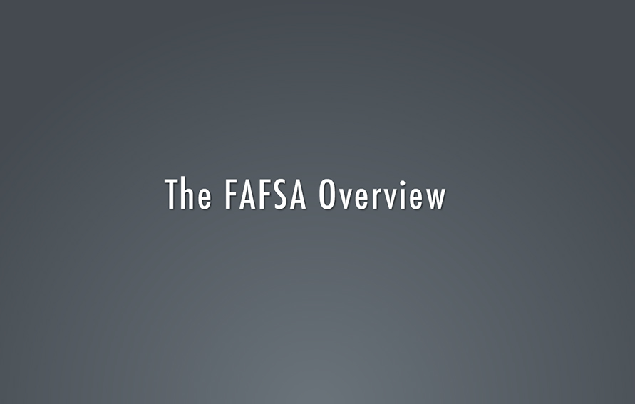 The FAFSA Overview